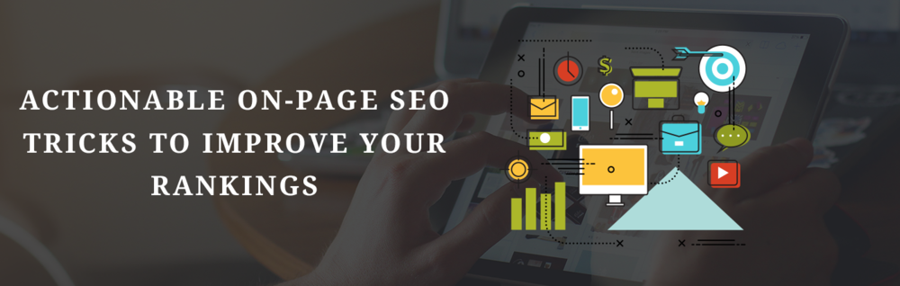 Actionable On-Page SEO Tricks to Improve Your Rankings